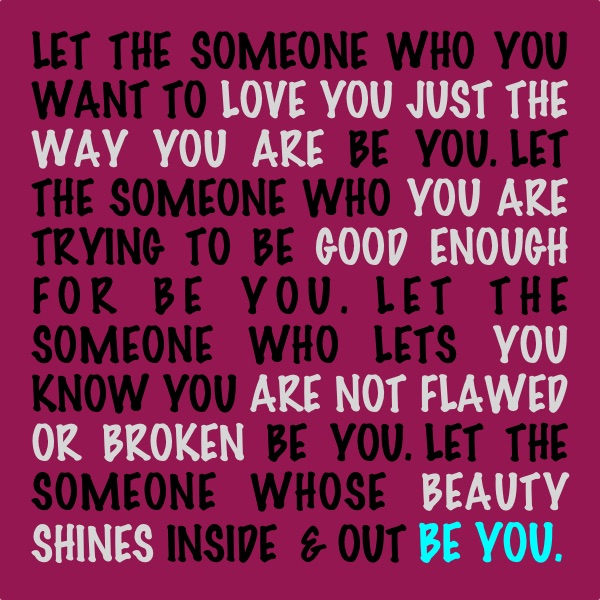Let That Someone Be You