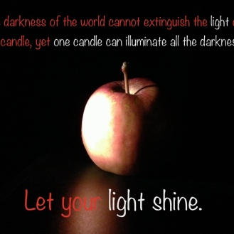Darkness is an opportunity to shine.