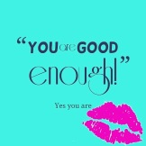 You're Good Enough