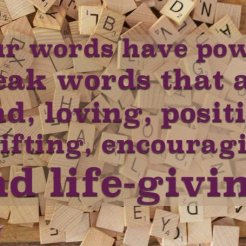 Words can shape your destiny.