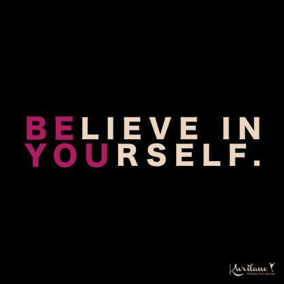 Believe you can be, do, have anything at any age!