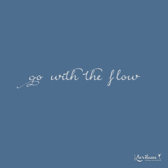 Flow with the rhythm of life.