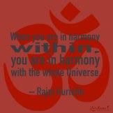 Harmony creates harmony.