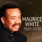 """Maurice """"Moe"""" White (December 19, 1941 – February 4, 2016) Earth, Wind & Fire is so a part of my soul. That first beat of Let's Groove, and I'm groovin'! Thank you."""